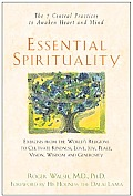 Essential Spirituality: The 7 Central Practices to Awaken Heart and Mind (Wiley Audio)