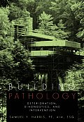Building Pathology: Deterioration, Diagnostics, and Intervention Cover