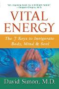 Vital Energy: The 7 Keys to Invigorate Body, Mind, and Soul Cover