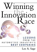 Winning the Innovation Race Lessons from the Automotive Industrys Best Companies