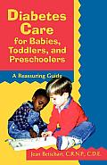 Diabetes Care for Babies, Toddlers, and Preschoolers: A Reassuring Guide