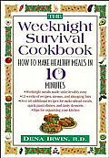 The Weeknight Survival Cookbook: How to Make Healthy Meals in 10 Minutes Cover