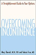 Overcoming Incontinence: A Straightforward Guide to Your Options