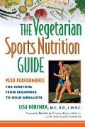 Vegetarian Sports Nutrition Guide Peak Performance for Everyone from Beginners to Gold Medalists