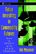 Value Investing in Commodity Futures How to Profit with Scale Trading