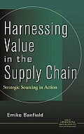 Harnessing Value in the Supply Chain: Strategic Sourcing in Action (Wiley Operations Management Series for Pofessionals)