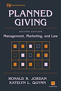 Planned Giving Second Edition Management, Marketing, and Law (Wiley Nonprofit Law, Finance, and Management Series)