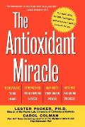 Antioxidant Miracle Your Complete Plan for Total Health & Healing