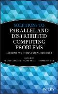 Solutions to Parallel and Distributed Computing Problems: Lessons from Biological Sciences (Wiley Series on Parallel and Distributed Computing)