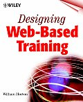 Designing Web Based Training How to Teach Anyone Anything Anywhere Anytime