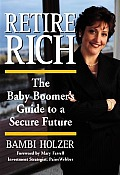 Retire Rich The Baby Boomers Guide to a Secure Future