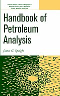 Handbook of Petroleum Analysis (Chemical Analysis: A Series of Monographs on Analytical Chemistry and Its Applications)