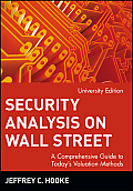 Security Analysis on Wall Street: A Comprehensive Guide to Today's Valuation Methods, Univ. Edition