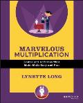 Marvelous Multiplication: Games and Activities That Make Math Easy and Fun (Magic Math)