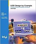 USB Design by Example: A Practical Guide to Building IO Devices