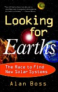 Looking for Earths: The Race to Find New Solar Systems