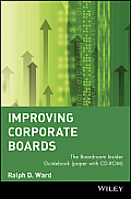 Improving Corporate Boards: The Boardroom Insider Guidebook (Paper with CD-ROM)