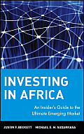 Investing in Africa: An Insider's Guide to the Ultimate Emerging Market