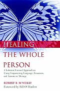 Healing the Whole Person A Solution Focused Approach to Using Empowering Language Emotions & Actions in Therapy