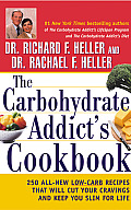 Carbohydrate Addicts Cookbook 250 All New Low Carb Recipes That Will Cut Your Cravings & Keep You Slim for Life