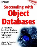 Succeeding with Object Databases: A Practical Look at Today's Implementations with Java and XML