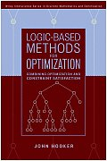 Logic-Based Methods for Optimization: Combining Optimization and Constraint Satisfaction (Wiley Interscience Series in Discrete Mathematics)