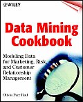 Data Mining Cookbook: Modeling Data for Marketing, Risk, and Customer Relationship Management