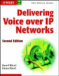 Delivering Voice Over Ip Networks 2ND Edition