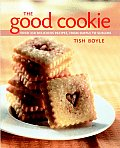 The Good Cookie: Over 250 Delicious Recipes from Simple to Sublime Cover