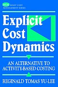 Explicit Cost Dynamics: An Alternative to Activity-Based Costing