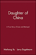 Daughter of China A True Story of Love & Betrayal
