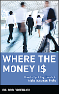 Where the Money Is: Supercharged Growth Opportunities for the 2000s