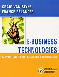 E - Business Technologies : Supporting the Net-enhanced Organization (03 Edition)