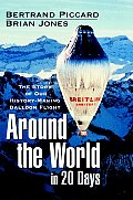 Around the World in 20 Days: The Story of Our Adventure History-Making Balloon Flight