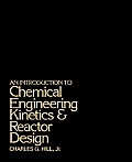 Introduction To Chemical Engineering Kinetics and Reactor Design (77 Edition)