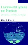 Environmental Systems and Processes: Principles, Modeling, and Design