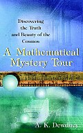 Mathematical Mystery Tour Discovering the Truth & Beauty of the Cosmos