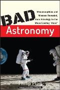 Bad Astronomy Misconceptions & Misuses Revealed from Astrology to the Moon Landing Hoax