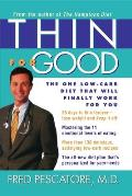 Thin for Good The One Low Carb Diet That Will Finally Work for You