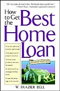 How To Get the Best Home Loan 2ND Edition Cover