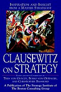 Clausewitz on Strategy Inspiration & Insight from a Master Strategist