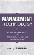 Management Of Technology Managing Effectively In Technology Intensive Organizations