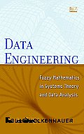 Data Engineering: Fuzzy Mathematics in Systems Theory & Data Analysis