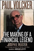Paul Volcker The Making of a Financial Legend