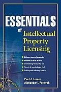 Essentials of Licensing Intellectual Property (Essentials)