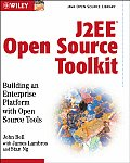 J2EE Open Source Toolkit Building an Enterprise Platform with Open Source Tools