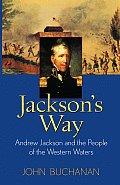 Jacksons Way Andrew Jackson & The Peo