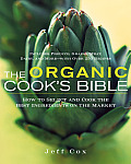 The Organic Cook's Bible: How to Select and Cook the Best Ingredients on the Market Cover