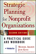 Strategic Planning for Nonprofit Organizations: A Practical Guide and Workbook