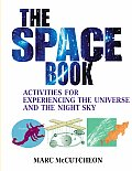 The Space Book: Activities for Experiencing the Universe and the Night Sky